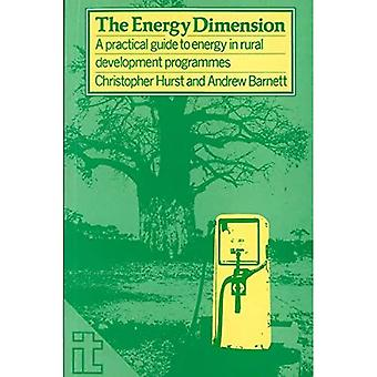 The Energy Dimension: A Practical Guide to Energy in Rural Development Programmes