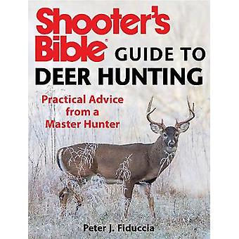 Shooter's Bible Guide to Deer Hunting - A Master Hunter's Tactics on t