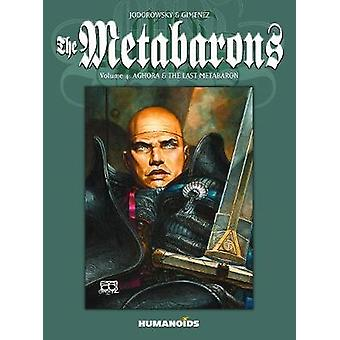 Metabarons Volume 4 Aghora And The Last Metabaron by Alejandro Jodorowsky