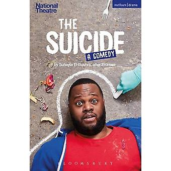 The Suicide by Adapted by Suhayla El Bushra & Nikolai Erdman