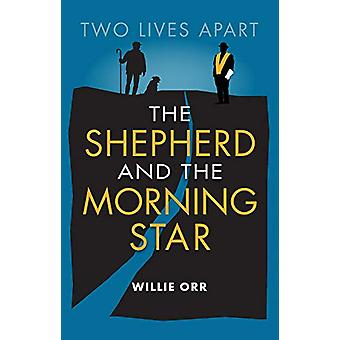 The Shepherd and the Morning Star - Two Lives Apart by Willie Orr - 97