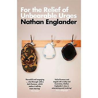 For the Relief of Unbearable Urges by Englander & Nathan