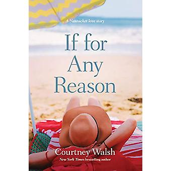 If for Any Reason by Courtney Walsh - 9781496434395 Book