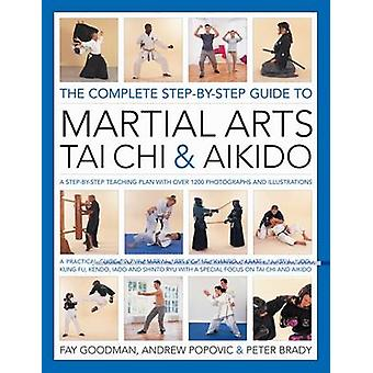 The Complete Step-by-step Guide to Martial Arts - Tai Chi and Aikido -