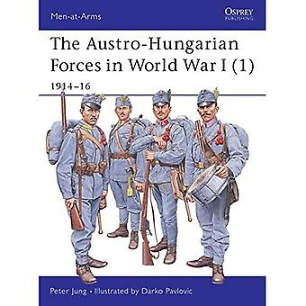 The Austro-Hungarian Forces 1914-18: 1914-16 Bk. 1 (Men-at-arms)