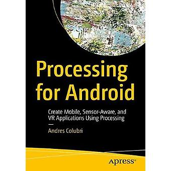 Processing for Android by Colubri & Andres