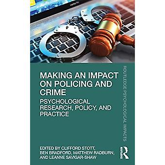 Making an Impact on Policing and Crime by Edited by Clifford Stott & Edited by Ben Bradford & Edited by Matthew Radburn & Edited by Leanne Savigar Shaw