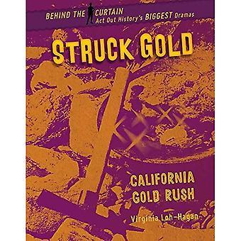 Struck Gold: California Gold Rush (Behind the Curtain)
