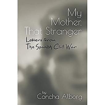Minha mãe, aquele estranho: Cartas da Guerra Civil Espanhola