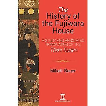 De geschiedenis van het Fujiwara Huis: Een inleiding tot de vertaling van de Toshi Kaden