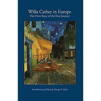 Willa Cather Euroopassa - Oma tarina Willa C: n ensimmäisestä matkasta