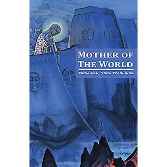 Mother of the World by Agni Yoga Society - 9780933574175 Book