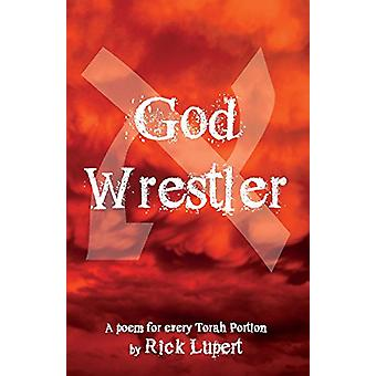 God Wrestler - A Poem for Every Torah Portion by Rick Lupert - 9780982