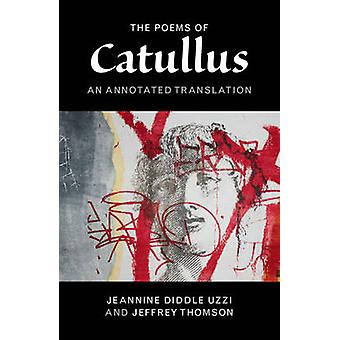 The Poems of Catullus - An Annotated Translation by Gaius Valerius Cat