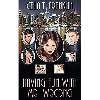 Having Fun with Mr. Wrong by Celia T Franklin - 9781509204564 Book