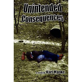 Unintended Consequences by Karl Manke - 9781570902659 Book