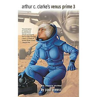 Arthur C. Clarke's VENUS PRIME 3 by Paul Preuss - 9781596875104 Book