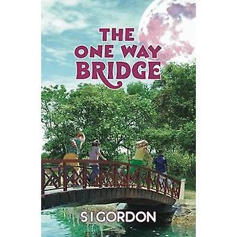 The One Way Bridge by S.I. Gordon - 9781786122414 Book
