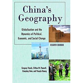 Chinas Geography by Gregory VeeckClifton W. PannellXiaoping ShenYouqin Huang