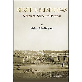 BergenBelsen 1945 A Medical Student's Journal