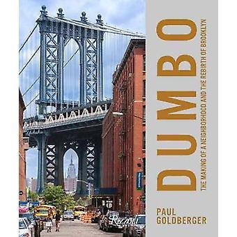 DUMBO The Making of a New York Neighbourhood The Making of a New York Neighborhood