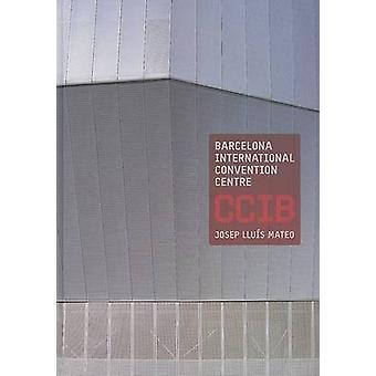 Barcelonské mezinárodní kongresové centrum CCIB Josep Lluis Mateo MAP Architects podle Edited by Jose Luis Mateo