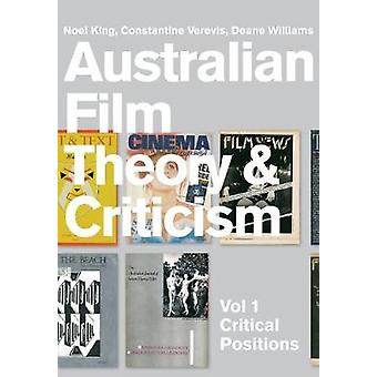 Australian Film Theory and Criticism Volume 1 - Critical Positions