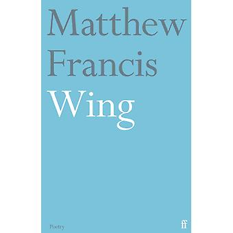 Wing by Matthew Francis
