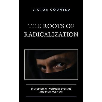 The Roots of Radicalization by Victor Counted