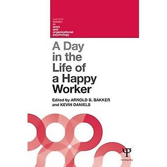 Une journée dans la vie d'un travailleur heureux Problèmes actuels en psychologie du travail et des organisations