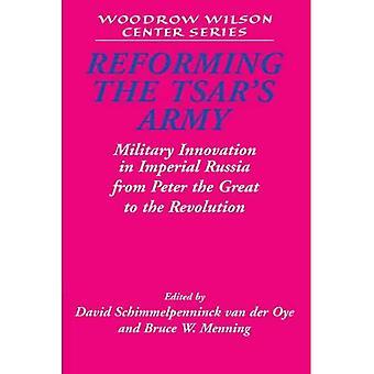 Reformering av tsarens hær: Militær innovasjon i det keiserlige Russland fra Peter den store til revolusjonen (Woodrow Wilson Center Press)