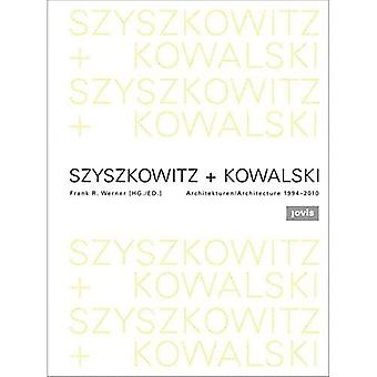 Szyszkowitz + Kowalski: Architecture 1994-2010
