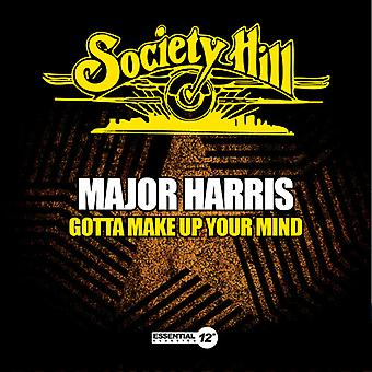 Major Harris - Gotta machen Up Your Mind USA import