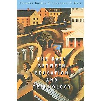 The Race Between Education and Technology by Claudia Goldin - Lawrenc