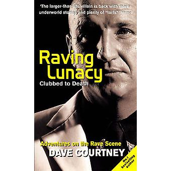 Raving Lunacy - Clubbed to Death Book