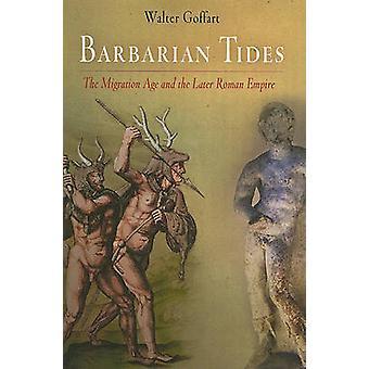 Marés de bárbaro - a idade de migração e o Império romano tardio por Walt