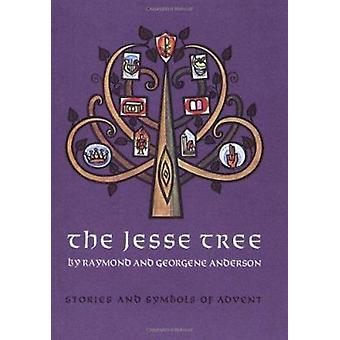 The Jesse Tree - Stories and Symbols of Advent by Raymond Anderson - G