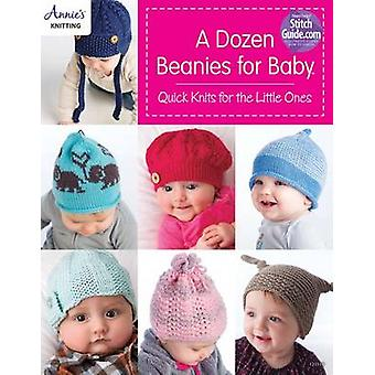 A Dozen Beanies for Baby - Quick Knits for the Little Ones by Annie's