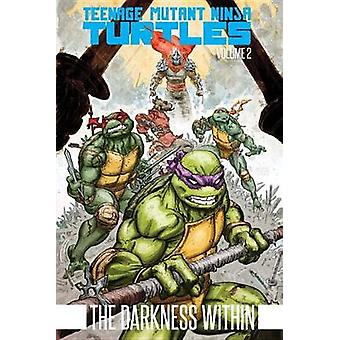 Teenage Mutant Ninja Turtles Volume 2 - The Darkness Within by Kevin B