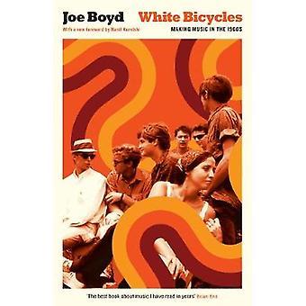 Vita cyklar - att göra musik på 1960-talet av Joe Boyd - 9781781257944