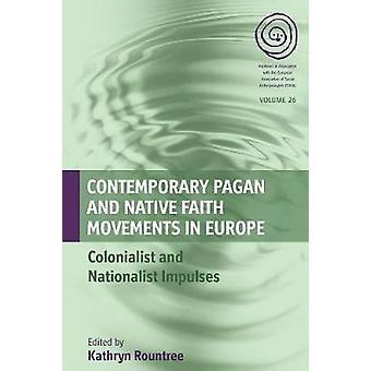 Samtida hedniska och infödda tro rörelser i Europa - kolonialistiska
