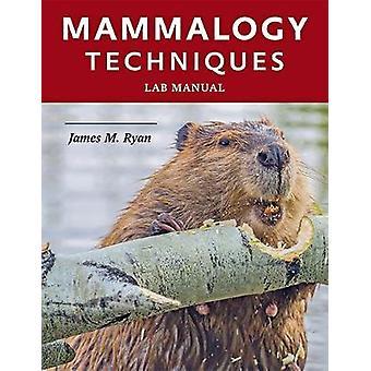 Säugetierkunde Techniken Laborhandbuch von Säugetierkunde Techniken Laborhandbuch-