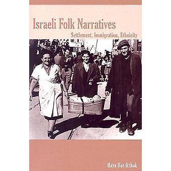 Israeli Folk Narratives - Settlement - Immigration - Ethnicity by Haya