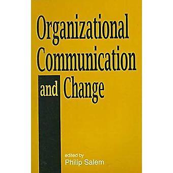 Organizational Communication and Change by Philip Salem - 97815727311