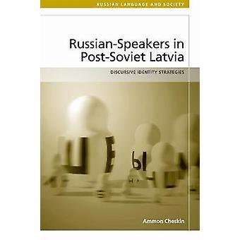 Russische Lautsprecher in post-sowjetischen Lettland - diskursive Identität Strategie