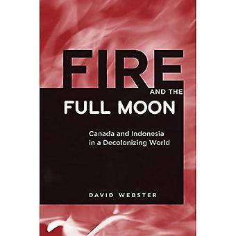Incendie et la pleine lune: Canada et l'Indonésie dans un monde de décolonisation