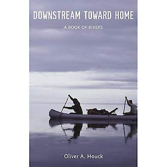 Downstream Toward Home: A Book of Rivers