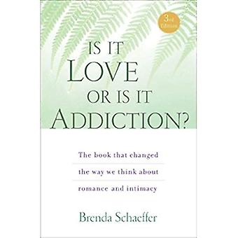 Is It Love or Is It Addiction?: The Book That Changed the Way We Think about Romance and Intimacy