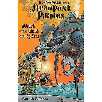 Attack of the Giant Sea Spiders (Adventures of the Steampunk Pirates)