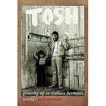 Tosh: Growing Up in Wallace Berman's World